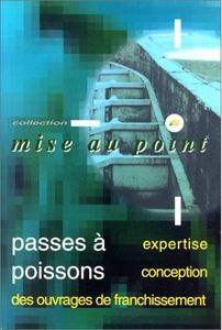 Passes à poissons (Larinier, Porcher, Travade)
